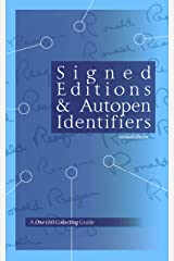 Signed Editions & Autopen Identifiers (A One Girl Collecting Guide Book 1) Kindle Edition
