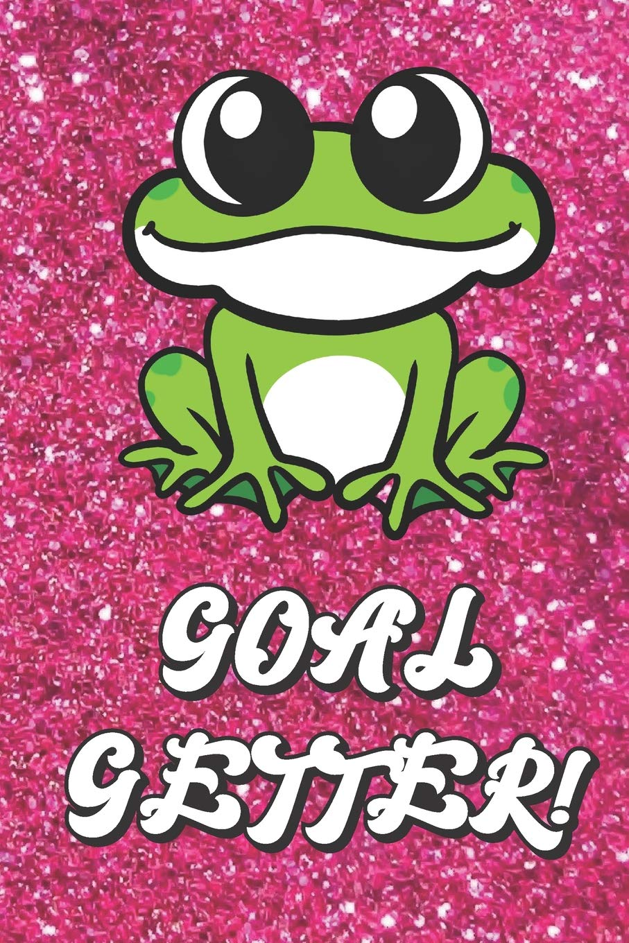 Goal Getter Cute Frog On Pink Glitter Stars Effect Background Lined Paper Note Book For Girls For Drawing Sketching Crayon Coloring Kids Teens And Adult Journal Books Publishing Janice H Mcklansky