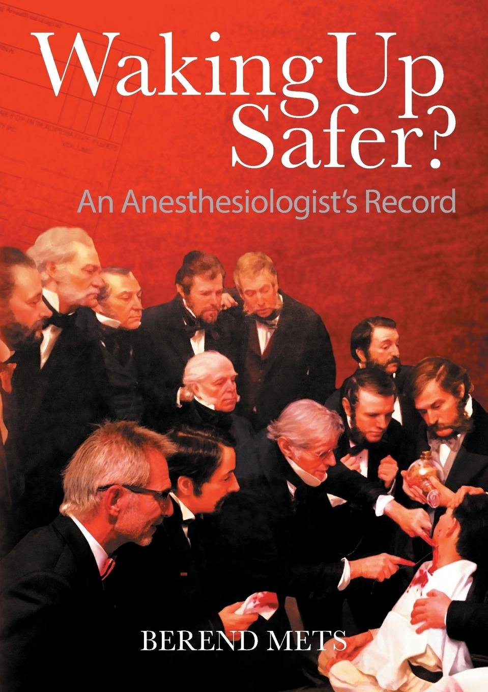 Waking Up Safer?: An Anesthesiologist's Record PDF