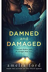 Damned and Damaged: A romantic suspense by the author of the Tagan Series Kindle Edition