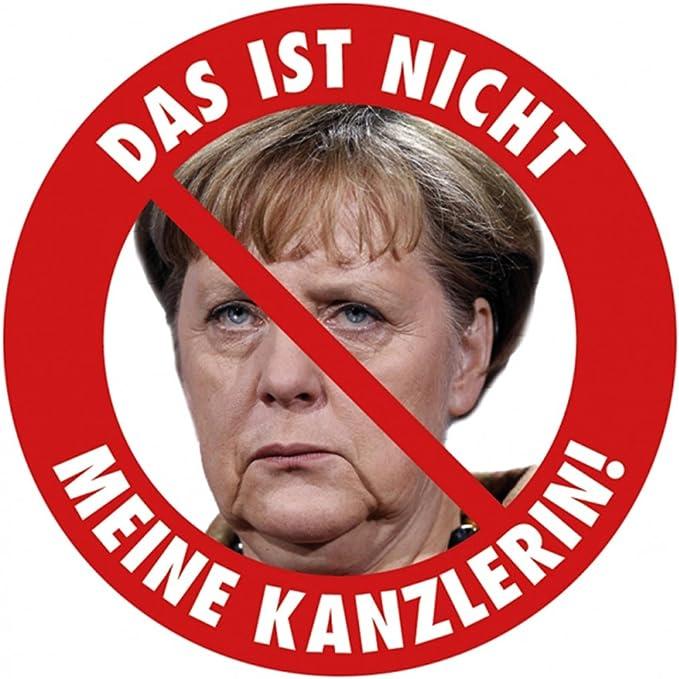 Aufkleber Sticker Das Ist Nicht Meine Kanzlerin Angela Merkel Protest Merkel Muß Weg Demo Deutschland Regierung Schnauze Voll Auto