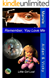 Remember, You Love Me: Little Girl Lost (Aidan & Vicky Book 3)