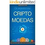 CRIPTOMOEDAS: O Segredo das Criptomoedas e da Blockchain, Tudo o Que Precisa Saber Sobre Bitcoin e Outras Moedas Digitais (Bi