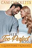 Her Too-Perfect Boss: Quinn Family Romance