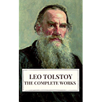 Leo Tolstoy: The Complete Works (English Edition)