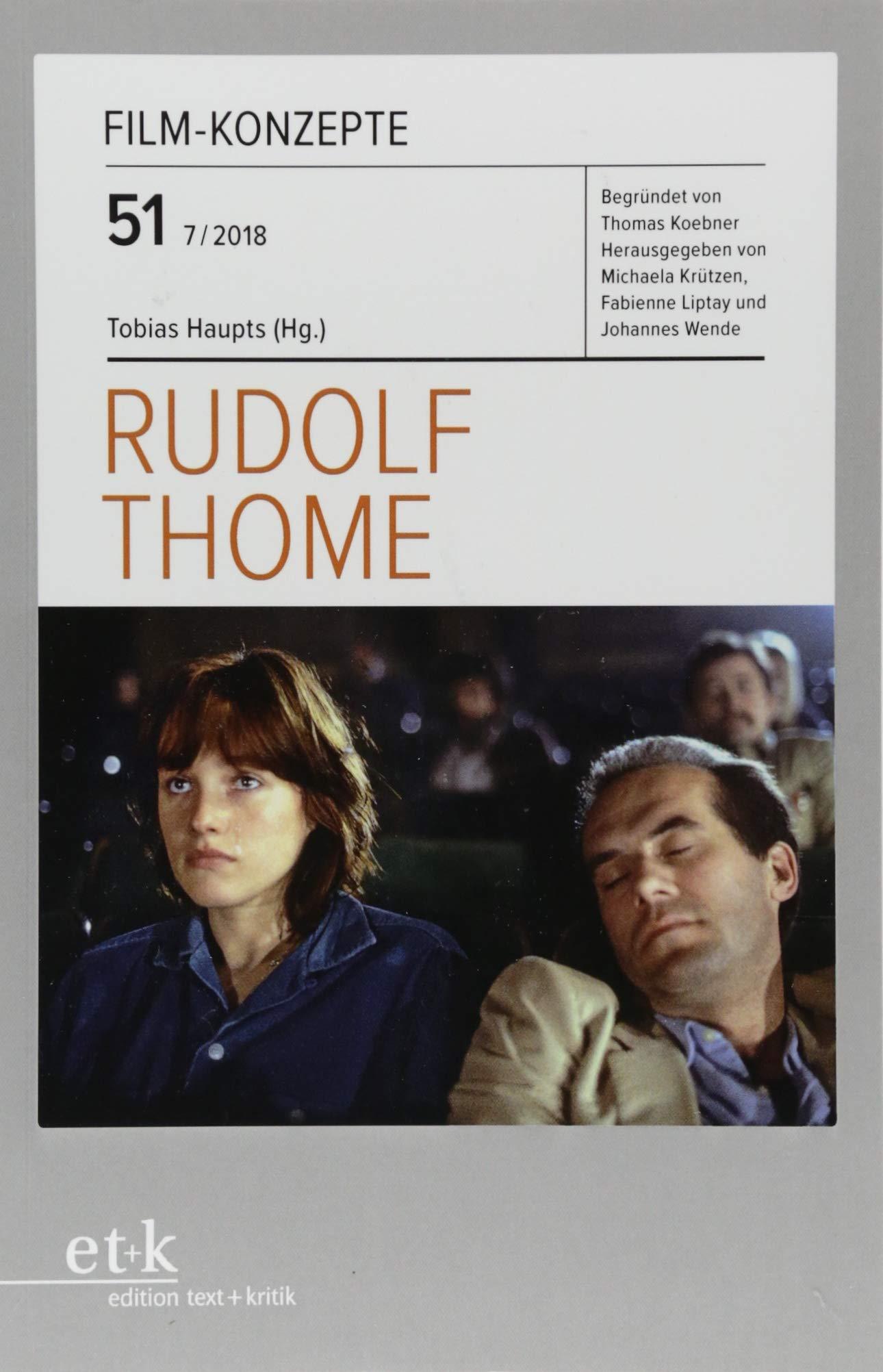 Rudolf Thome (Film-Konzepte) Taschenbuch – 1. Juli 2018 Tobias Haupts Thomas Koebner Michaela Krützen Fabienne Liptay