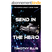 Send in the Hero (The Hunter Legacy Book 3) (English Edition)