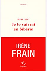 Je te suivrai en Sibérie (French Edition) Kindle Edition