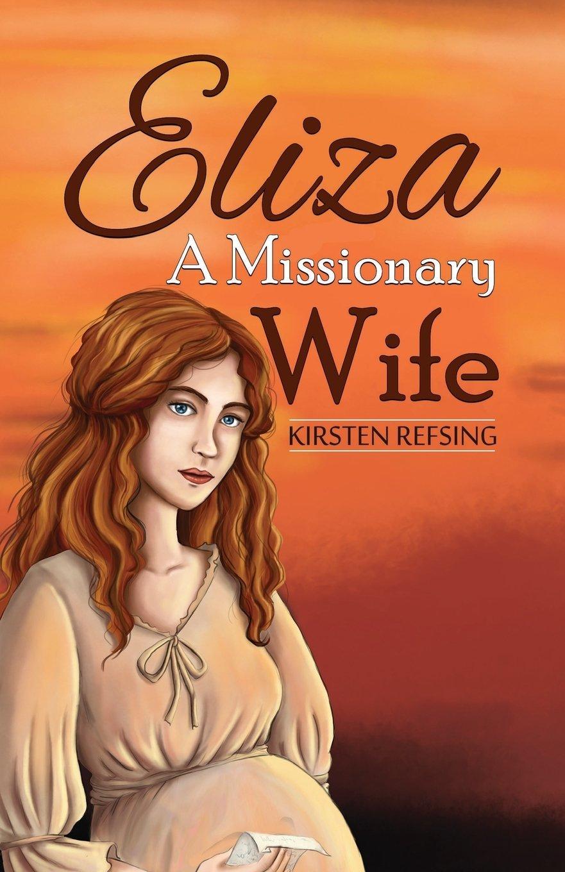 Download Eliza, A Missionary Wife PDF