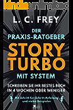 Story Turbo: Der Praxis-Ratgeber mit System: Schreiben Sie Ihr bestes Buch in 4 Wochen oder weniger! Mit Schritt-für-Schritt-Anleitung und vielen Beispielen ... Turbo: Besser schreiben mit System! 2)