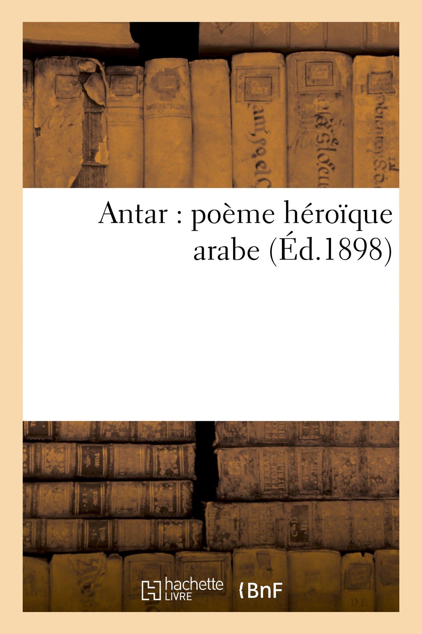 Antar Poème Héroïque Arabe Litterature French Edition