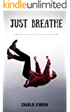 Just Breathe (Harrison Chronicles Book 2)