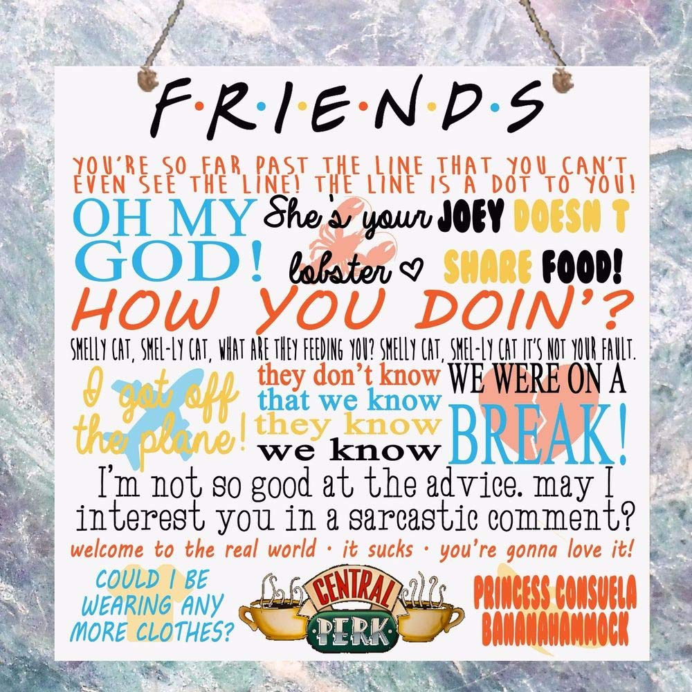 """PotteLove Friends Tv Show Quotes Plaque Birthday Gift Present Plaque Sign Wall House Rustic Wood Wall Art Home Family Decoration Design Plank Plaque Sign 4""""X8"""""""