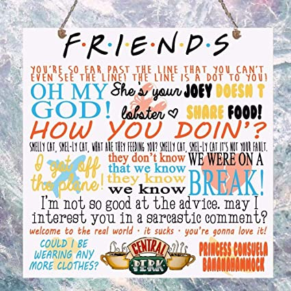 Amazon.com: PotteLove Friends Tv Show Quotes Plaque Birthday Gift