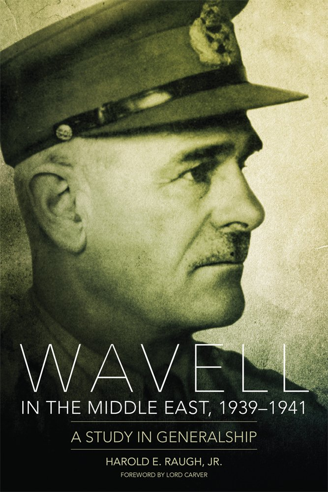 Wavell in the Middle East, 1939–1941: A Study in Generalship pdf epub