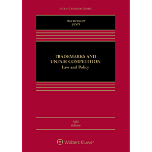 Trademarks and Unfair Competition: Law and Policy (Aspen Casebook Series)