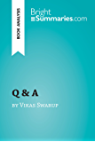 Q & A by Vikas Swarup (Book Analysis): Detailed Summary, Analysis and Reading Guide (BrightSummaries.com) (English Edition)