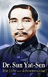 Dr. Sun Yat-Sen : his life and achievements