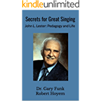 Secrets for Great Singing: John L. Lester: Pedagogy and Life book cover