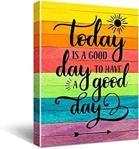 """Today is a Good Day to Have a Good Day"" Inspirational Quote Canvas Wall Art, Inspirational Home Decor, Motivational Office Quote Size 12x16"