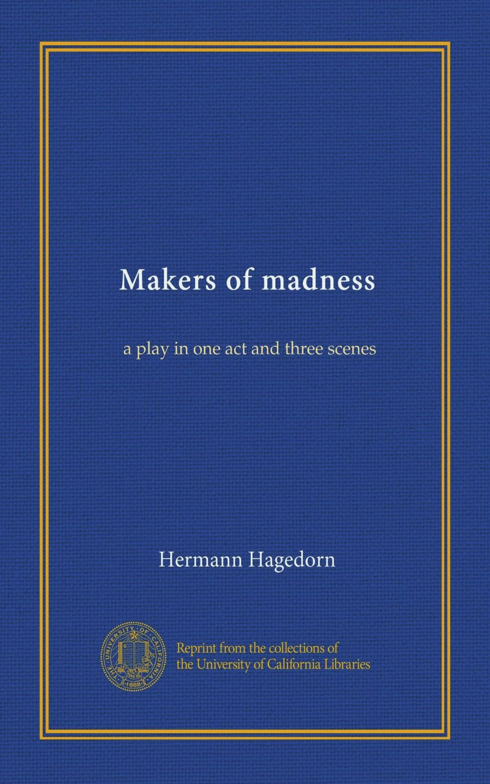 Download Makers of madness: a play in one act and three scenes ebook