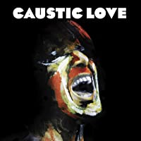 Caustic Love