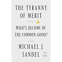 The Tyranny of Merit: What's Become of the Common Good? (English Edition)