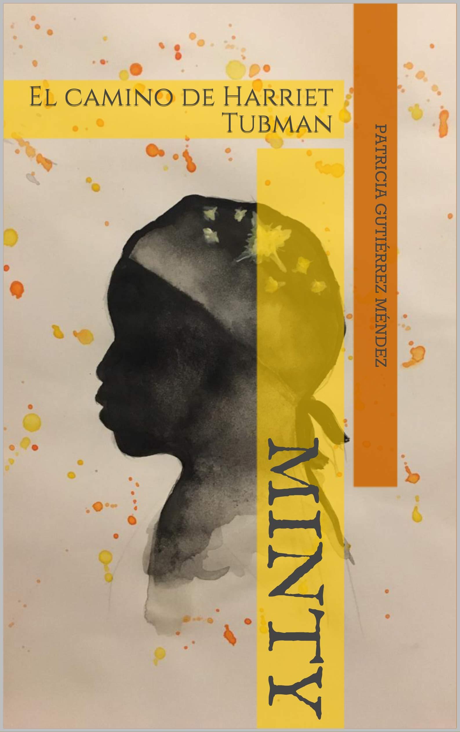 MINTY: El camino de Harriet Tubman