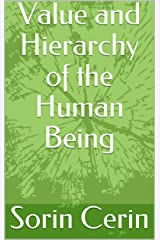 Value and Hierarchy of the Human Being Kindle Edition