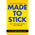 The Topline Summary of Chip and Dan Heath's Made to Stick: Why Some Ideas Survive and Others Die (Topline Summaries)