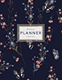 Weekly Planner 2019: Floral Planner - 8.5 X 11 in - 2019 Organizer with Bonus Dotted Grid Pages, Inspirational Quotes + To-Do Lists - Pretty Flowers and Butterflies