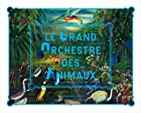 Le Grand Orchestre des Animaux: The Great Animal Orchestra