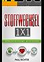 Das Stoffwechsel 1X1: Stoffwechsel beschleunigen, gesund abnehmen - der Stoffwechsel Ratgeber zur Stoffwechsel Diät