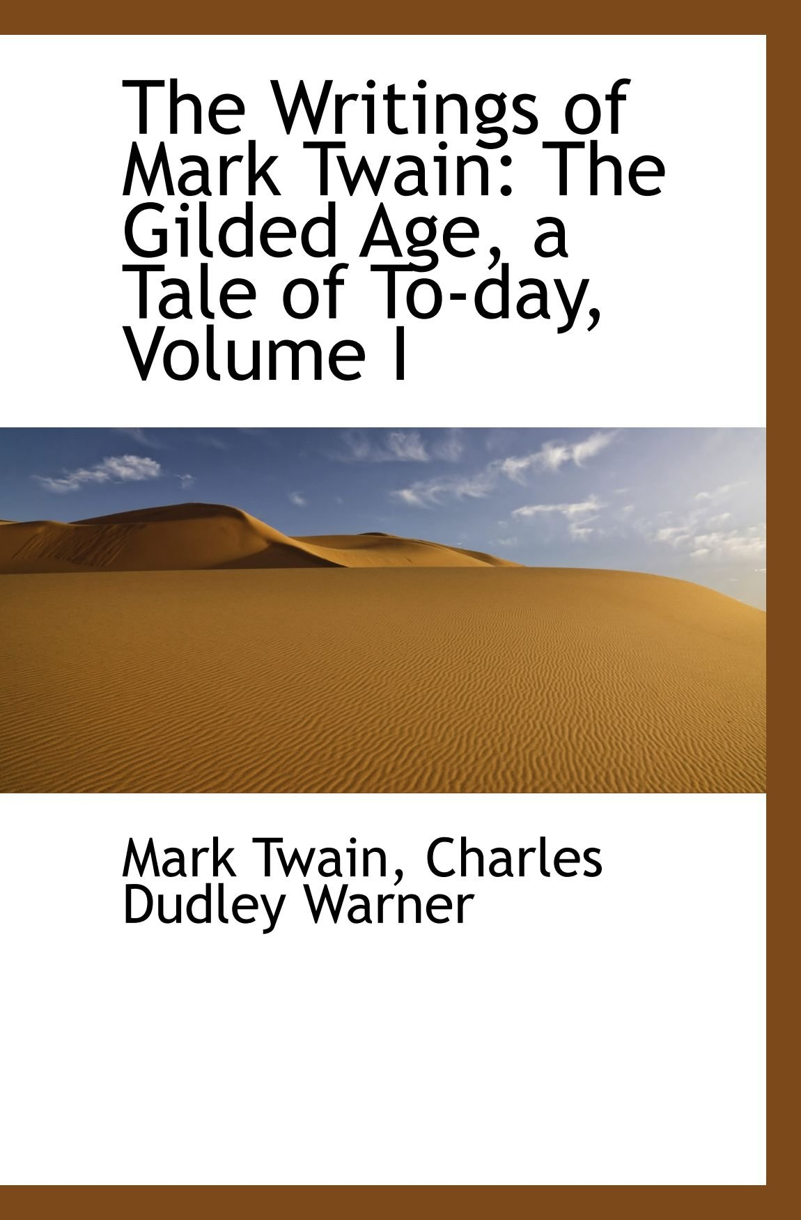 Read Online The Writings of Mark Twain: The Gilded Age, a Tale of To-day, Volume I ebook
