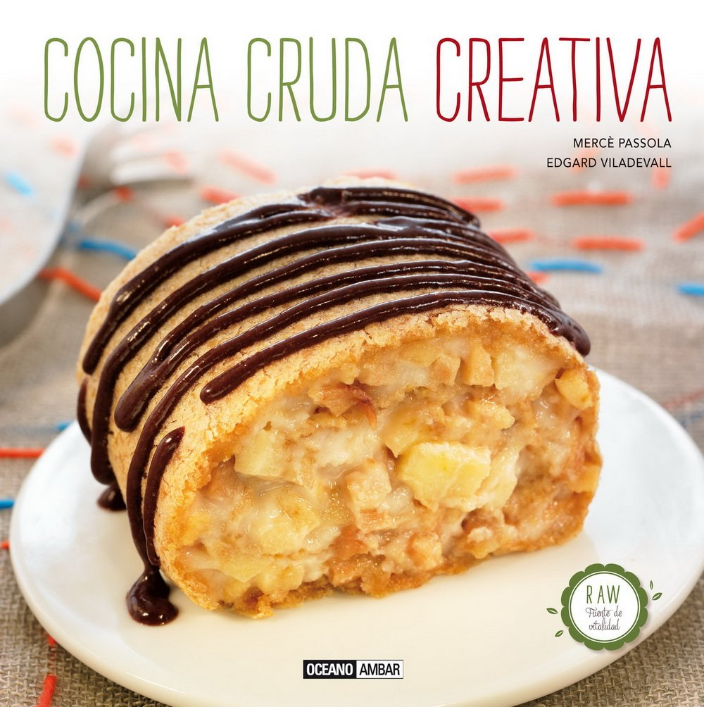Cocina cruda creativa (Spanish) Hardcover – 2013