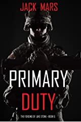 Primary Duty: The Forging of Luke Stone—Book #6 (an Action Thriller) Kindle Edition