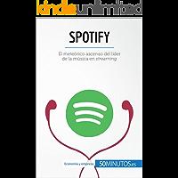 Spotify: El meteórico ascenso del líder de la música en streaming (Business Stories)