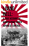 Living Hell: The Prisoners of Santo Tomas (Based on the Diaries of Isla Corfield)