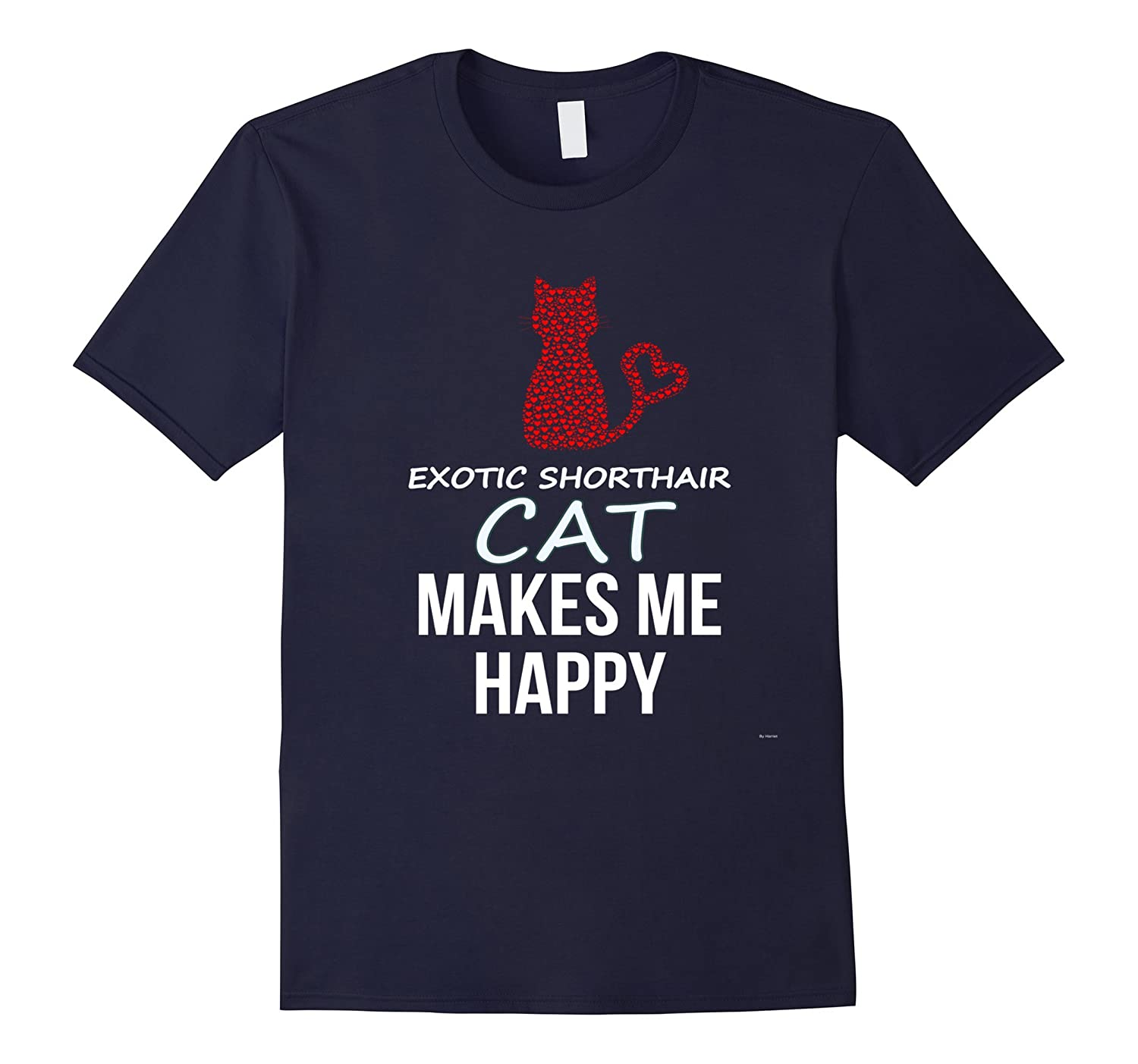 My Exotic Shorthair Cat Makes Me Happy Tee Shirt-AZP