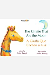 The Giraffe That Ate the Moon: Portuguese & English Dual Text (Portuguese Edition) Kindle Edition