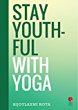 Stay Youthful with Yoga (Rupa Quick Reads)