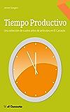 Tiempo Productivo: Una selección de cuatro años de artículos en El Canasto