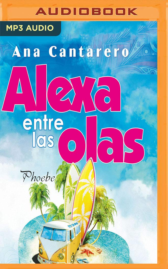Alexa Entre Las Olas: Amazon.es: Ana Cantarero, Diego Rousselon, Ruth Pascual: Libros
