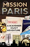 Mission Paris: A Scavenger Hunt Adventure (Travel Guide For Kids)