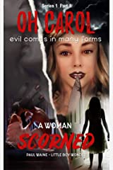 Oh Carol: A Woman Scorned (Series 1) Kindle Edition