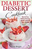 Diabetic Dessert Cookbook: Quick and Easy Diabetic Desserts, Bread, Cookies and Snacks Recipes. Enjoy Keto, Low Carb and…
