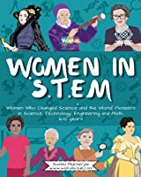 Women In STEM: Women Who Changed Science And The