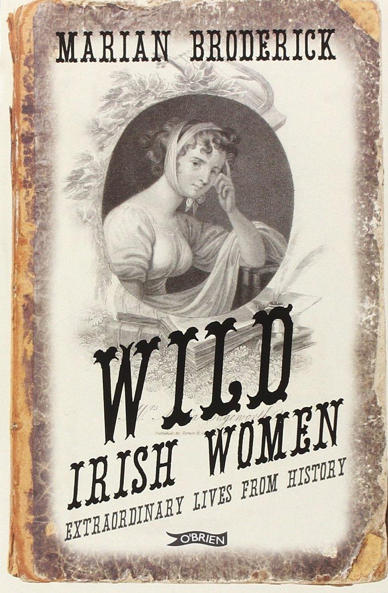 Download Wild Irish Women: Extrordinary Lives from History PDF