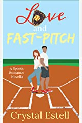 Love and Fast-Pitch: A Sports Romance Novella Kindle Edition