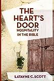 The Heart's Door: Hospitality in the Bible (The Doorway Documents) (Volume 2)
